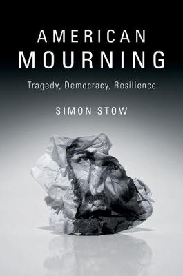 American Mourning: Tragedy, Democracy, Resilience