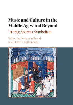 Music and Culture in the Middle Ages and Beyond: Liturgy, Sources, Symbolism