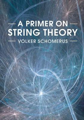 A Primer on String Theory