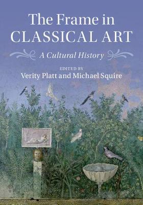 The Frame in Classical Art: A Cultural History