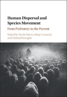 Human Dispersal and Species Movement: From Prehistory to the Present