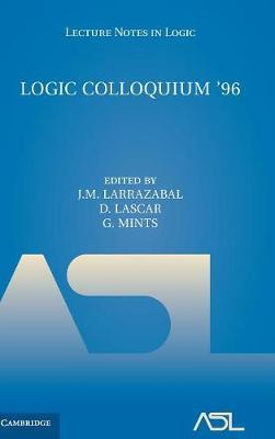Logic Colloquium '96: Proceedings of the Colloquium held in San Sebastian, Spain, July 9-15, 1996