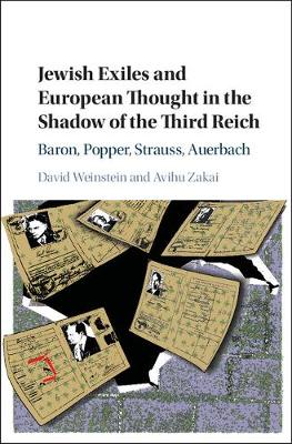 Jewish Exiles and European Thought in the Shadow of the Third Reich: Baron, Popper, Strauss, Auerbach