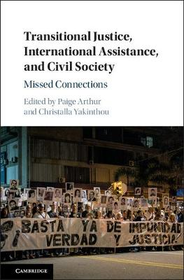 Transitional Justice, International Assistance, and Civil Society: Missed Connections