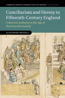 Conciliarism and Heresy in Fifteenth-Century England: Collective Authority in the Age of the General Councils