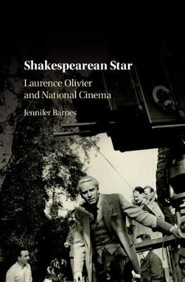 Shakespearean Star: Laurence Olivier and National Cinema