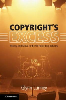Copyright's Excess: Money and Music in the US Recording Industry