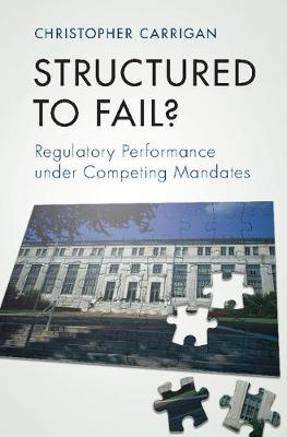 Structured to Fail?: Regulatory Performance under Competing Mandates