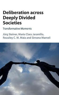 Deliberation across Deeply Divided Societies: Transformative Moments