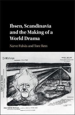 Ibsen Scandinavia Makng World Drama