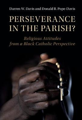 Perseverance in the Parish?: Religious Attitudes from a Black Catholic Perspective
