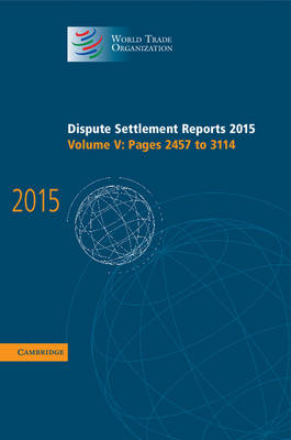 Dispute Settlement Reports 2015: Volume 5, Pages 2457-3114