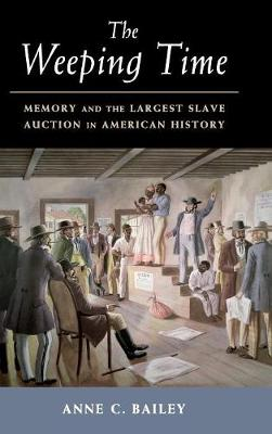 The Weeping Time: Memory and the Largest Slave Auction in American History