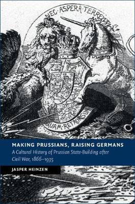 Making Prussians, Raising Germans