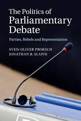 The Politics of Parliamentary Debate: Parties, Rebels and Representation