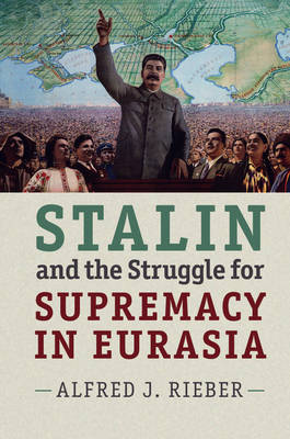 Stalin and the Struggle for Supremacy in Eurasia
