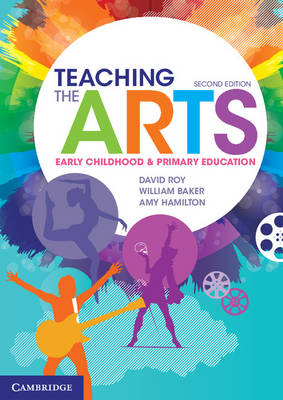 Teaching the Arts : Early Childhood and Primary Education 2nd Edition