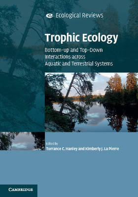 Trophic Ecology: Bottom-Up and Top-Down Interactions across Aquatic and Terrestrial Systems
