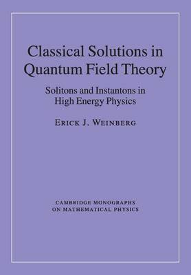 Classical Solutions in Quantum Field Theory: Solitons and Instantons in High Energy Physics