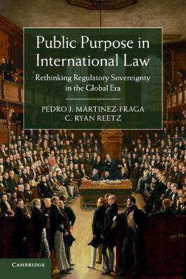 Public Purpose in International Law: Rethinking Regulatory Sovereignty in the Global Era