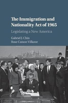 The Immigration and Nationality Act of 1965: Legislating a New America