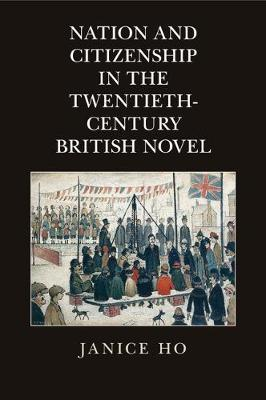 Nation and Citizenship in the Twentieth-Century British Novel