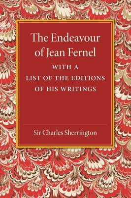The Endeavour of Jean Fernel: With a List of the Editions of his Writings