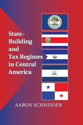State-Building and Tax Regimes in Central America