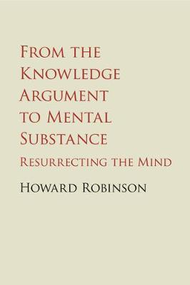 From the Knowledge Argument to Mental Substance: Resurrecting the Mind