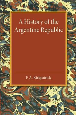 A History of the Argentine Republic