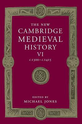 The New Cambridge Medieval History: Volume 6, c.1300-c.1415