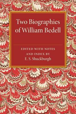 Two Biographies of William Bedell: With a Selection of his Letters and an Unpublished Treatise