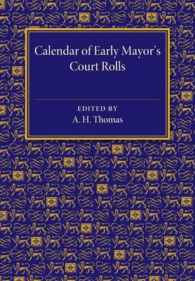 Calendar of Early Mayor's Court Rolls: AD 1298-1307