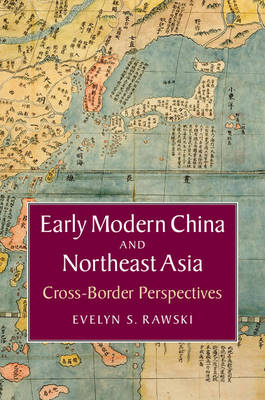 Early Modern China and Northeast Asia: Cross-Border Perspectives