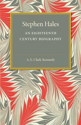Stephen Hales: An Eighteenth Century Biography