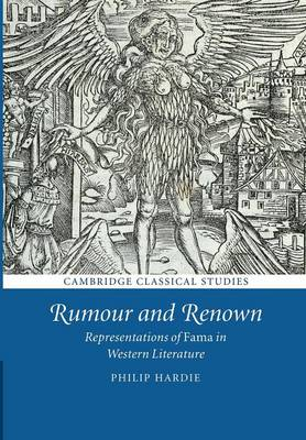 Rumour and Renown: Representations of Fama in Western Literature