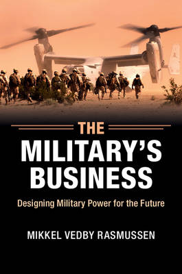 The Military's Business: Designing Military Power for the Future