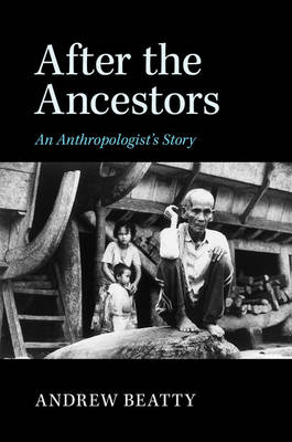 After the Ancestors: An Anthropologist's Story