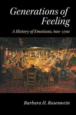 Generations of Feeling: A History of Emotions, 600-1700