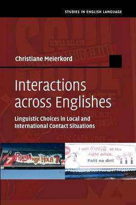 Interactions across Englishes: Linguistic Choices in Local and International Contact Situations