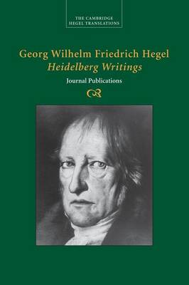 Georg Wilhelm Friedrich Hegel: Heidelberg Writings: Journal Publications