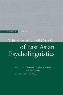 The Handbook of East Asian Psycholinguistics
