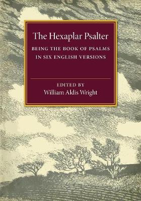 The Hexaplar Psalter: Being the Book of Psalms in Six English Versions