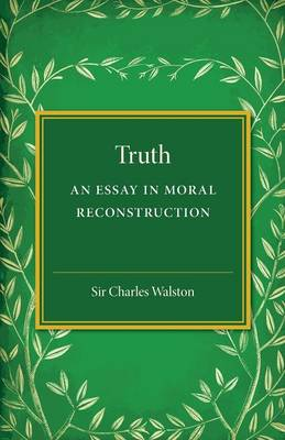 Truth: An Essay in Moral Reconstruction