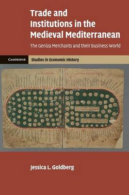 Trade and Institutions in the Medieval Mediterranean: The Geniza Merchants and their Business World