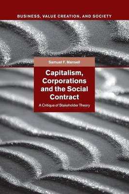 Capitalism, Corporations and the Social Contract: A Critique of Stakeholder Theory