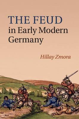 The Feud in Early Modern Germany