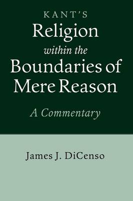 Kant: Religion within the Boundaries of Mere Reason: A Commentary