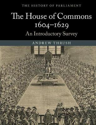 The House of Commons 1604-1629: An Introductory Survey