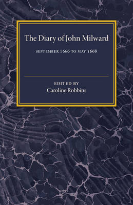 The Diary of John Milward: September 1666 to May 1668